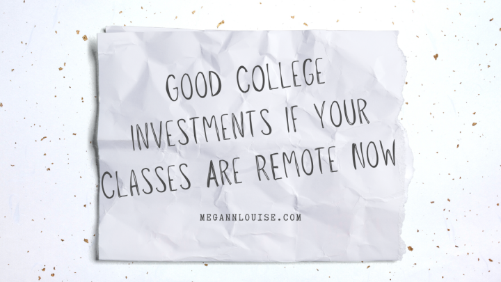 Good College Investments if Your Classes are Remote Now