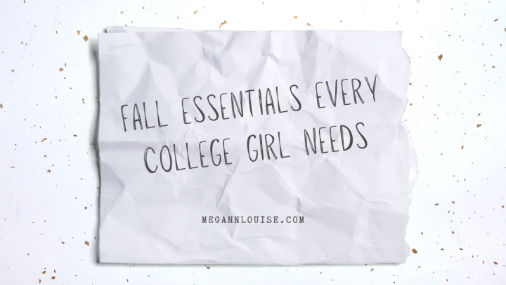 Fall Essentials Every College Girl Needs